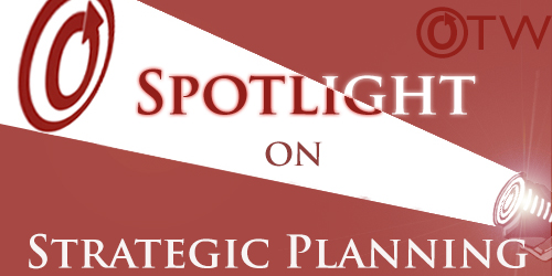 Banner by Erin of a spotlight shining the OTW logo behind the text spotlight on strategic planning