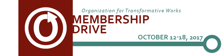 Organization for Transformative Works Membership Drive, October 12-18, 2017