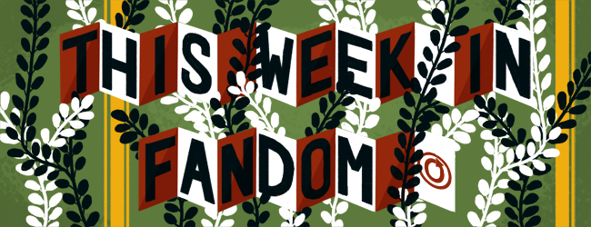 This Week in Fandom by Alix Ayoub