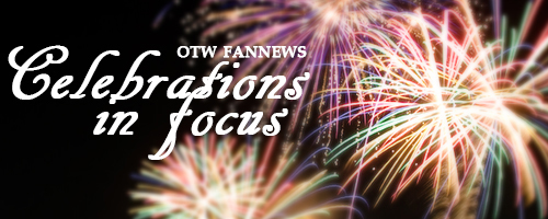 Fireworks overlaid with the text OTW Fannews Celebrations in Focus